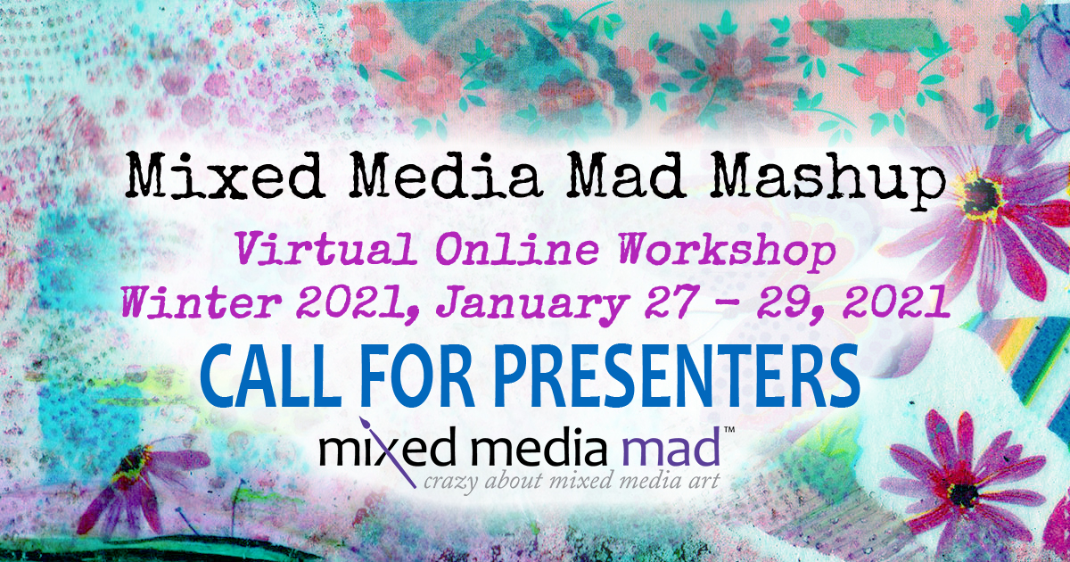 Mixed Media Mad Mashup Winter 2021 Call for Presenters
